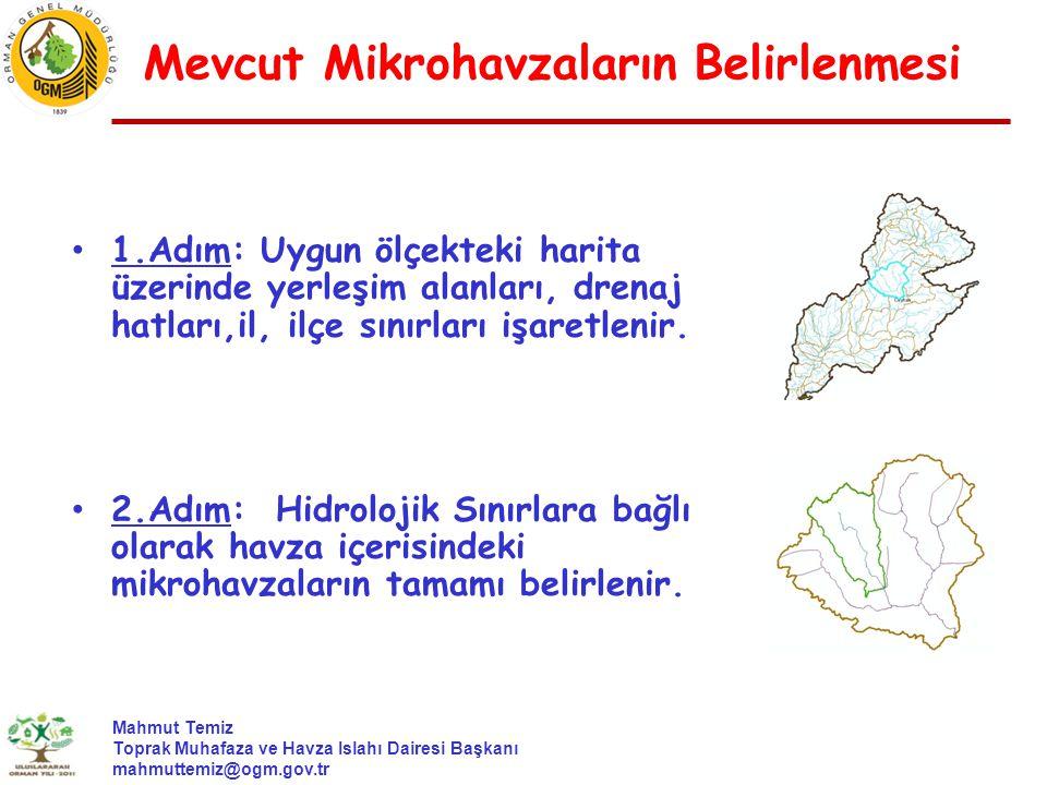 Mahmut Temiz Toprak Muhafaza ve Havza Islahı Dairesi Başkanı mahmuttemiz@ogm.gov.tr 1.Adım: Uygun ölçekteki harita üzerinde yerleşim alanları, drenaj