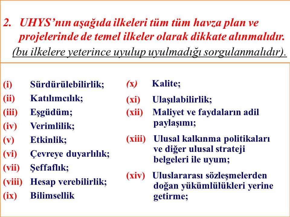 2.UHYS'nın aşağıda ilkeleri tüm tüm havza plan ve projelerinde de temel ilkeler olarak dikkate alınmalıdır. (bu ilkelere yeterince uyulup uyulmadığı s