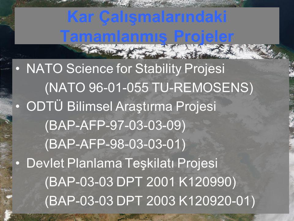 Kar Çalışmalarındaki Tamamlanmış Projeler NATO Science for Stability Projesi (NATO 96-01-055 TU-REMOSENS) ODTÜ Bilimsel Araştırma Projesi (BAP-AFP-97-