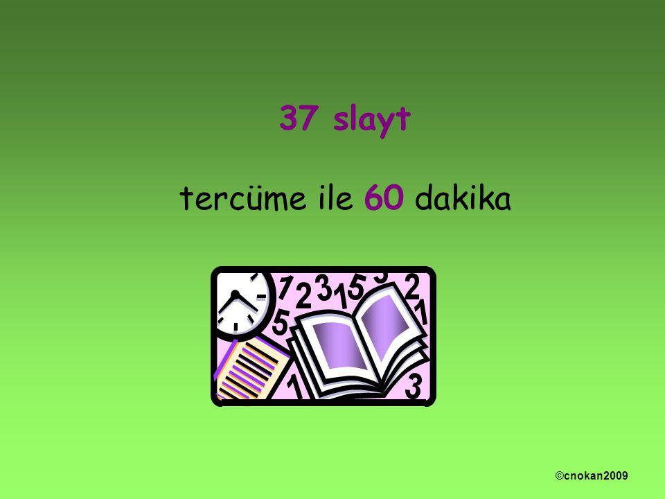 37 slayt tercüme ile 60 dakika ©cnokan2009