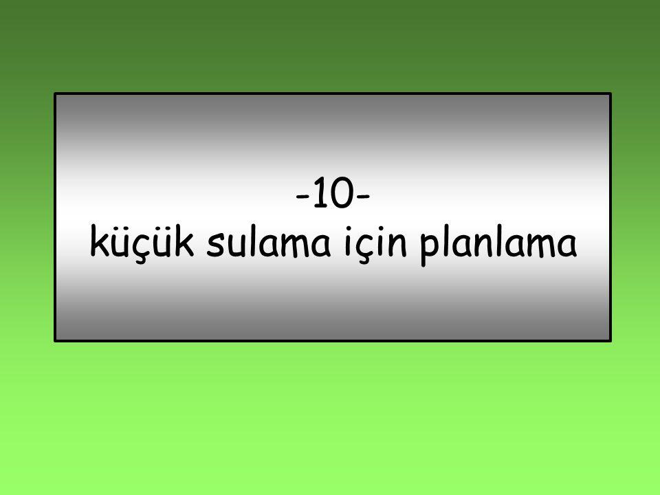 -10- küçük sulama için planlama