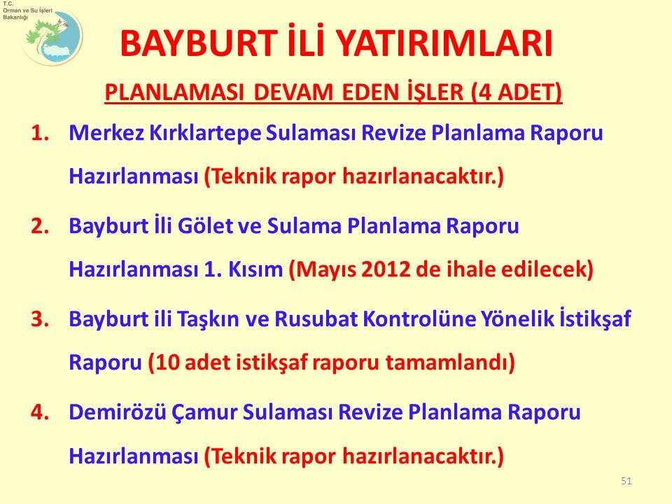 1.Merkez Kırklartepe Sulaması Revize Planlama Raporu Hazırlanması (Teknik rapor hazırlanacaktır.) 2.Bayburt İli Gölet ve Sulama Planlama Raporu Hazırl