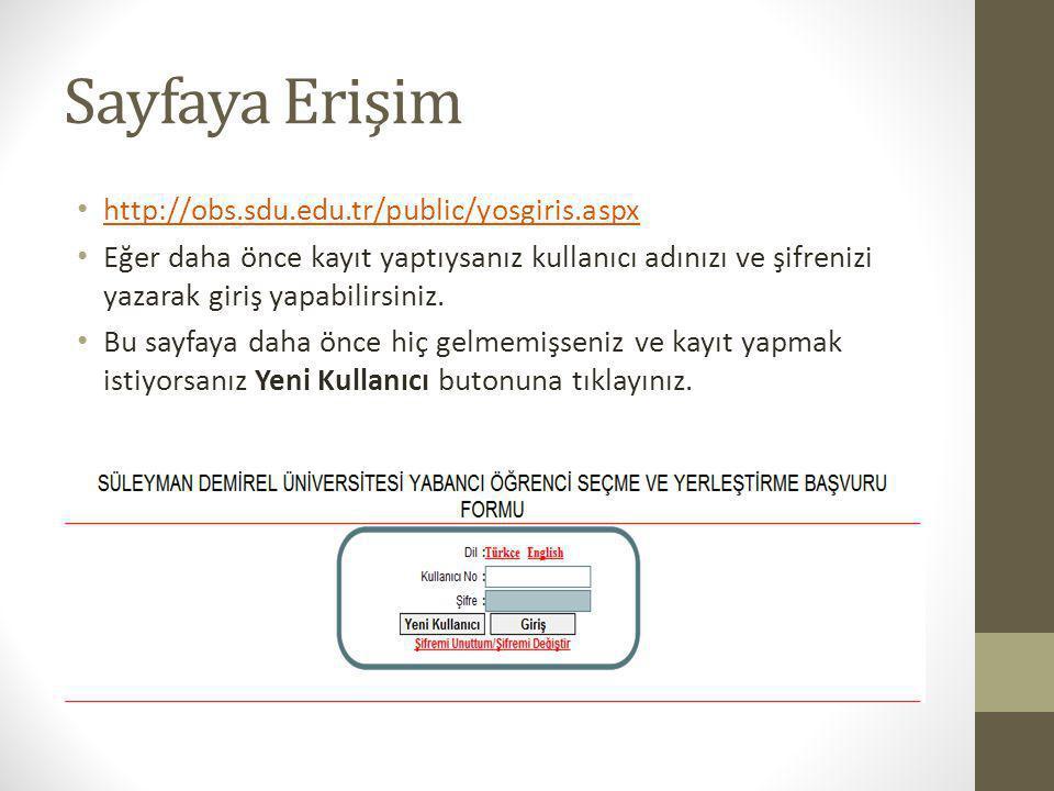 Sayfaya Erişim http://obs.sdu.edu.tr/public/yosgiris.aspx Eğer daha önce kayıt yaptıysanız kullanıcı adınızı ve şifrenizi yazarak giriş yapabilirsiniz