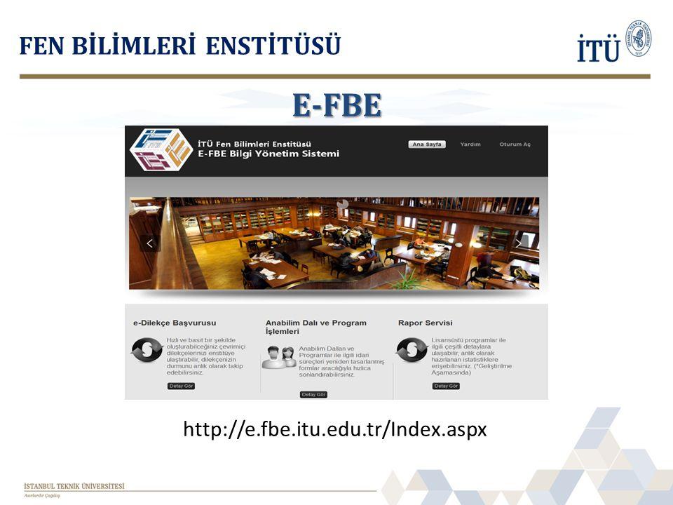 http://e.fbe.itu.edu.tr/Index.aspx FEN BİLİMLERİ ENSTİTÜSÜ E-FBE