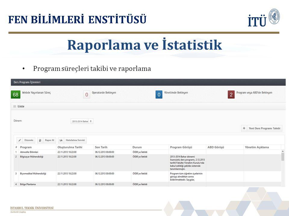 Program süreçleri takibi ve raporlama FEN BİLİMLERİ ENSTİTÜSÜ Raporlama ve İstatistik