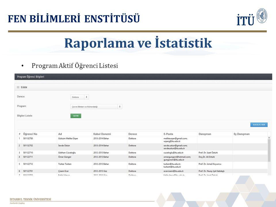 Program Aktif Öğrenci Listesi FEN BİLİMLERİ ENSTİTÜSÜ Raporlama ve İstatistik