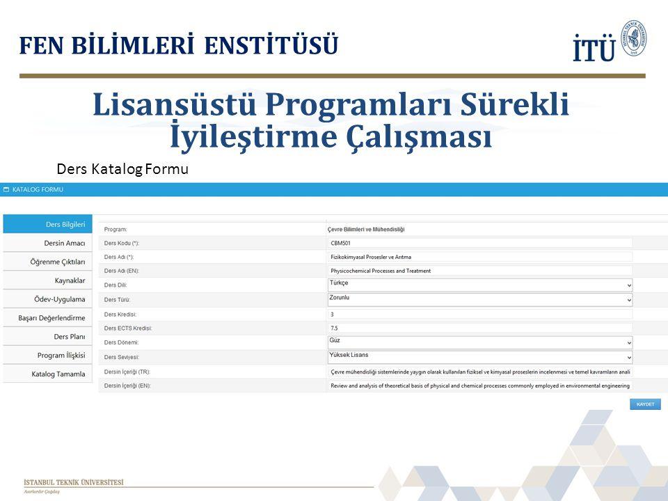 FEN BİLİMLERİ ENSTİTÜSÜ Ders Katalog Formu Lisansüstü Programları Sürekli İyileştirme Çalışması