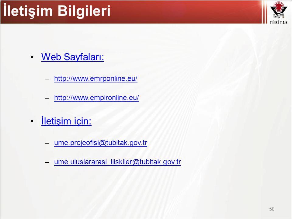 Asıl başlık stili için tıklatın Web Sayfaları: –http://www.emrponline.eu/http://www.emrponline.eu/ –http://www.empironline.eu/http://www.empironline.eu/ İletişim için: –ume.projeofisi@tubitak.gov.trume.projeofisi@tubitak.gov.tr –ume.uluslararasi_iliskiler@tubitak.gov.trume.uluslararasi_iliskiler@tubitak.gov.tr 58 İletişim Bilgileri