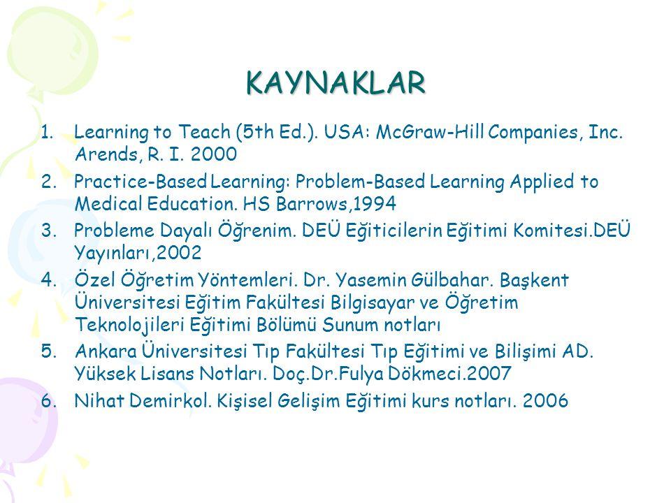 KAYNAKLAR 1.Learning to Teach (5th Ed.).USA: McGraw-Hill Companies, Inc.
