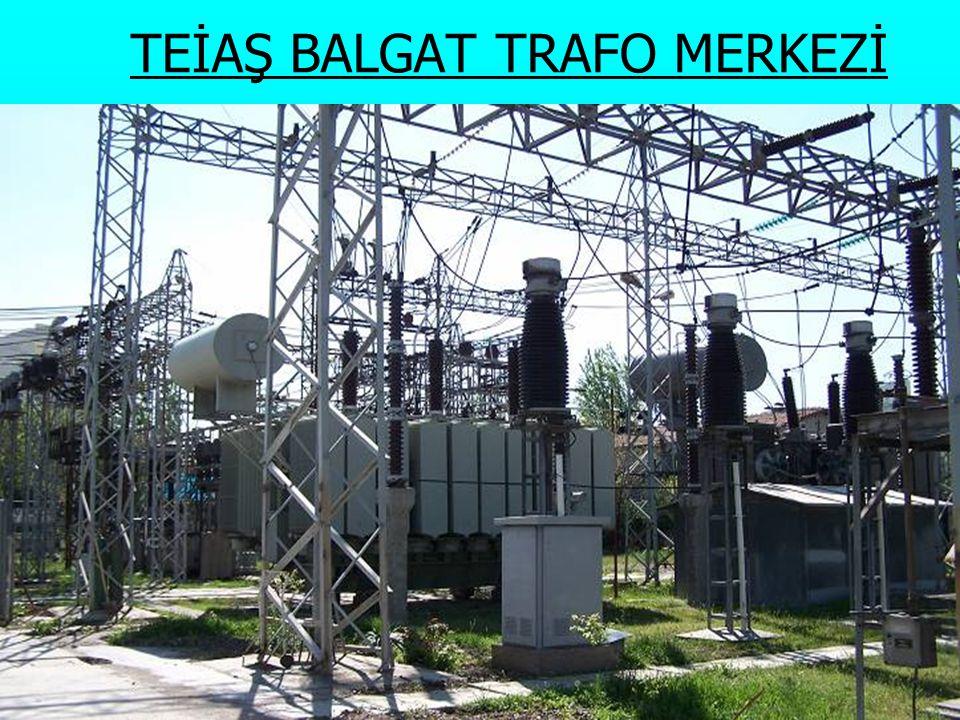 TEİAŞ BALGAT TRAFO MERKEZİ