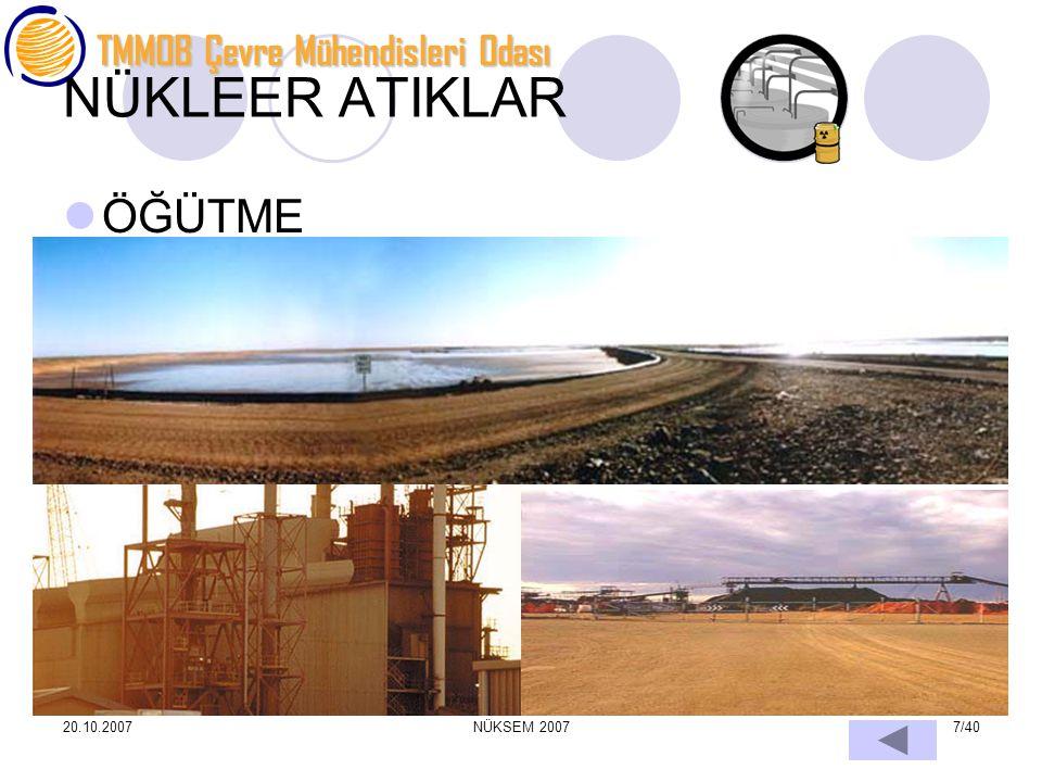 TMMOB Çevre Mühendisleri Odası 20.10.2007NÜKSEM 20077/40 NÜKLEER ATIKLAR ÖĞÜTME