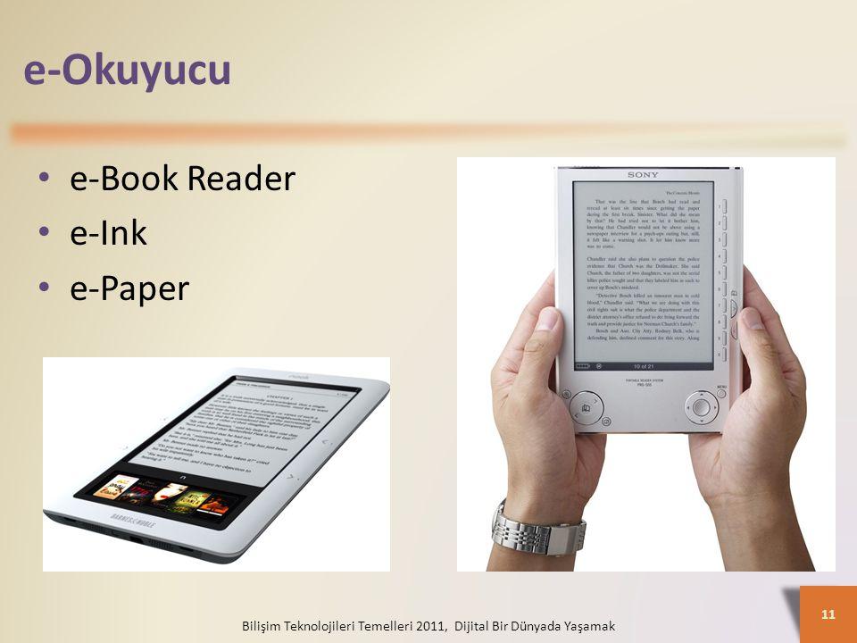 e-Okuyucu Bilişim Teknolojileri Temelleri 2011, Dijital Bir Dünyada Yaşamak 11 e-Book Reader e-Ink e-Paper