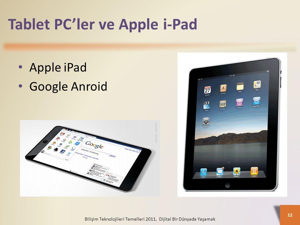 Tablet PC'ler ve Apple i-Pad Bilişim Teknolojileri Temelleri 2011, Dijital Bir Dünyada Yaşamak 12 Apple iPad Google Anroid