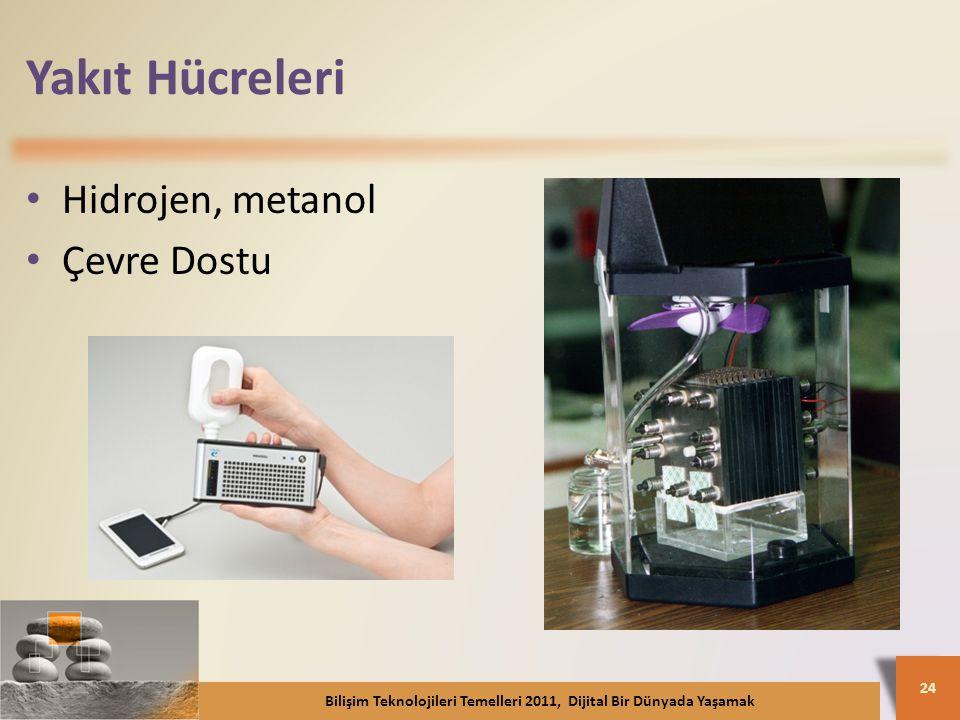 Yakıt Hücreleri Hidrojen, metanol Çevre Dostu Bilişim Teknolojileri Temelleri 2011, Dijital Bir Dünyada Yaşamak 24