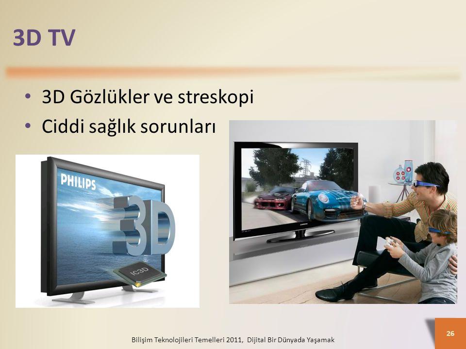3D TV Bilişim Teknolojileri Temelleri 2011, Dijital Bir Dünyada Yaşamak 26 3D Gözlükler ve streskopi Ciddi sağlık sorunları