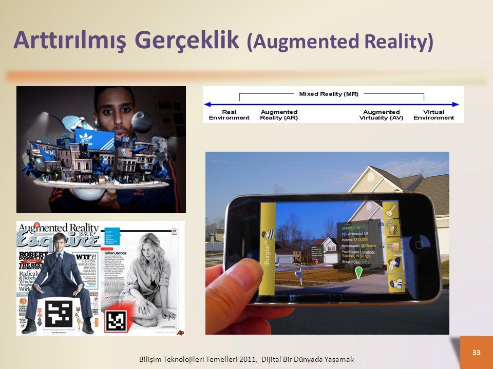 Arttırılmış Gerçeklik (Augmented Reality) Bilişim Teknolojileri Temelleri 2011, Dijital Bir Dünyada Yaşamak 33