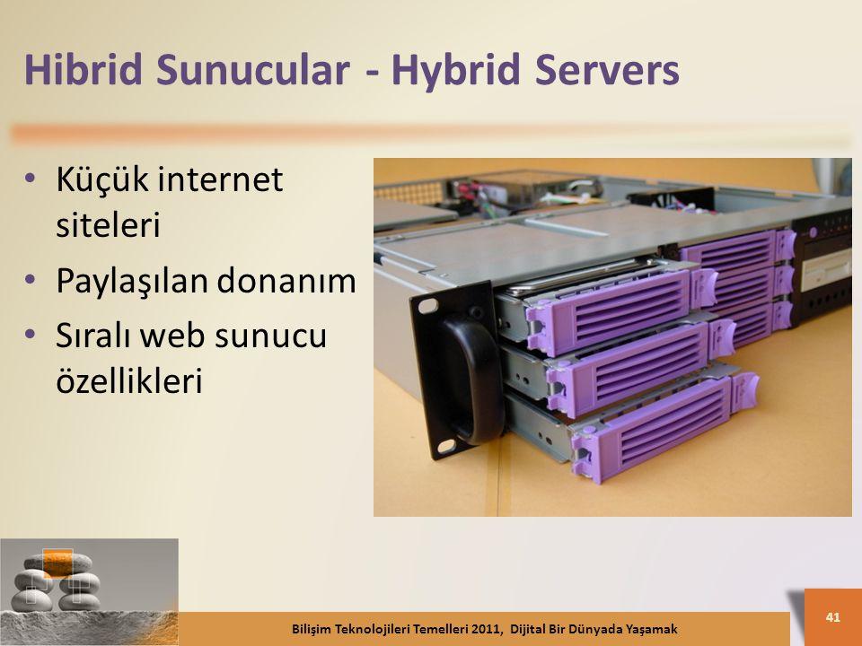 Hibrid Sunucular - Hybrid Servers Küçük internet siteleri Paylaşılan donanım Sıralı web sunucu özellikleri Bilişim Teknolojileri Temelleri 2011, Dijital Bir Dünyada Yaşamak 41