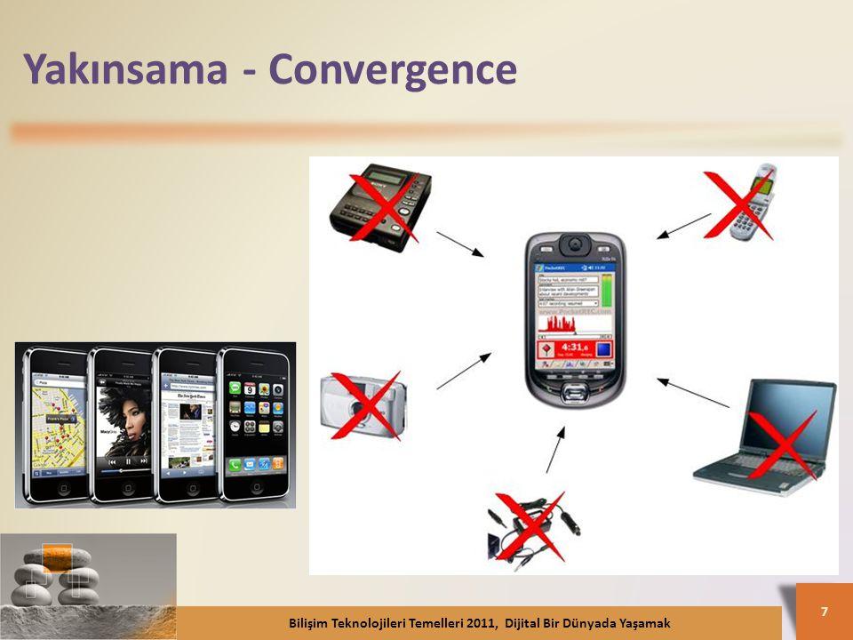 Yakınsama - Convergence Bilişim Teknolojileri Temelleri 2011, Dijital Bir Dünyada Yaşamak 7