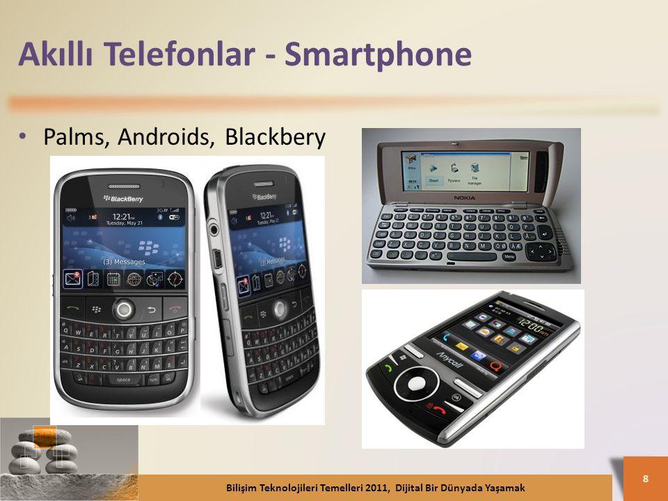 Akıllı Telefonlar - Smartphone Palms, Androids, Blackbery Bilişim Teknolojileri Temelleri 2011, Dijital Bir Dünyada Yaşamak 8