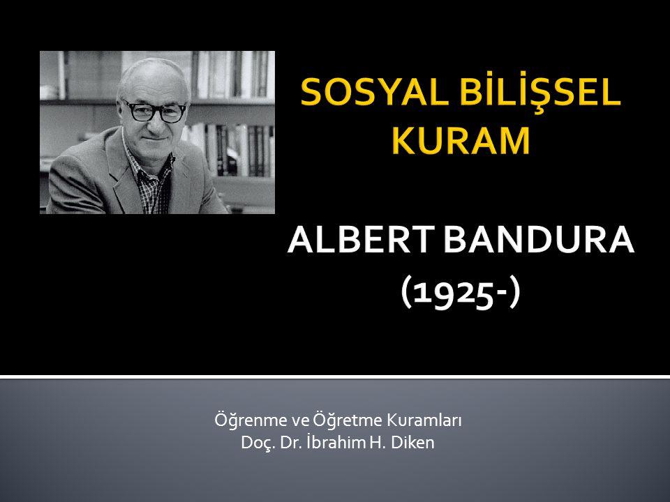 Öğrenme ve Öğretme Kuramları Doç. Dr. İbrahim H. Diken