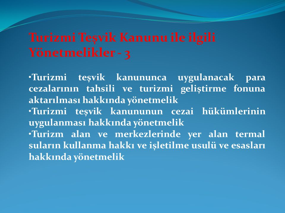 Turizmi Teşvik Kanunu ile ilgili Yönetmelikler - 3 Turizmi teşvik kanununca uygulanacak para cezalarının tahsili ve turizmi geliştirme fonuna aktarılm
