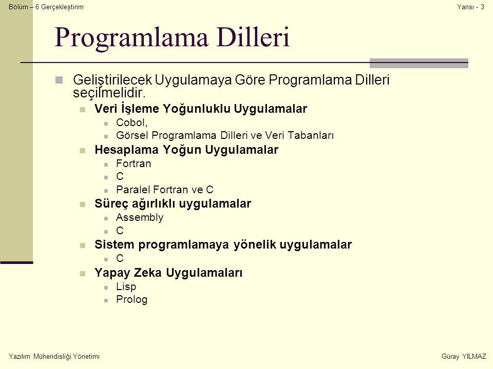 Bölüm – 6 Gerçekleştirim Yazılım Mühendisliği YönetimiGüray YILMAZ Yansı - 3 Programlama Dilleri Geliştirilecek Uygulamaya Göre Programlama Dilleri se