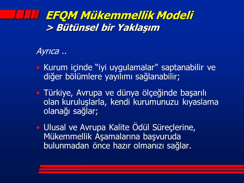"""Ayrıca.. Kurum içinde """"iyi uygulamalar"""" saptanabilir ve diğer bölümlere yayılımı sağlanabilir; Türkiye, Avrupa ve dünya ölçeğinde başarılı olan kurulu"""
