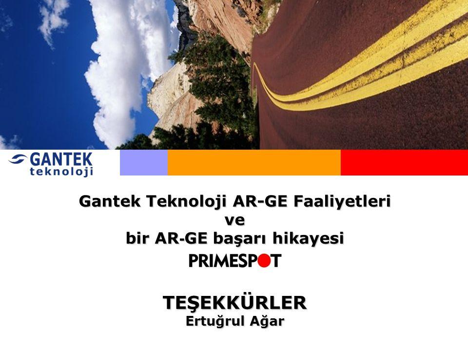 Gantek Teknoloji AR-GE Faaliyetleri ve bir AR - GE başarı hikayesi TEŞEKKÜRLER Ertuğrul Ağar
