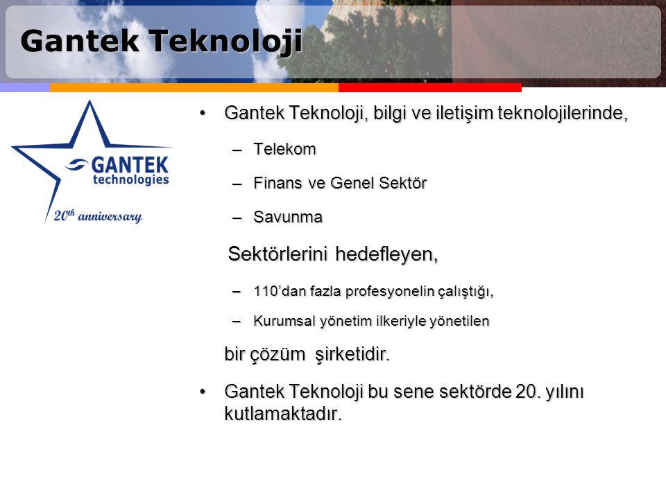 Gantek Teknoloji Gantek Teknoloji, bilgi ve iletişim teknolojilerinde,Gantek Teknoloji, bilgi ve iletişim teknolojilerinde, –Telekom –Finans ve Genel
