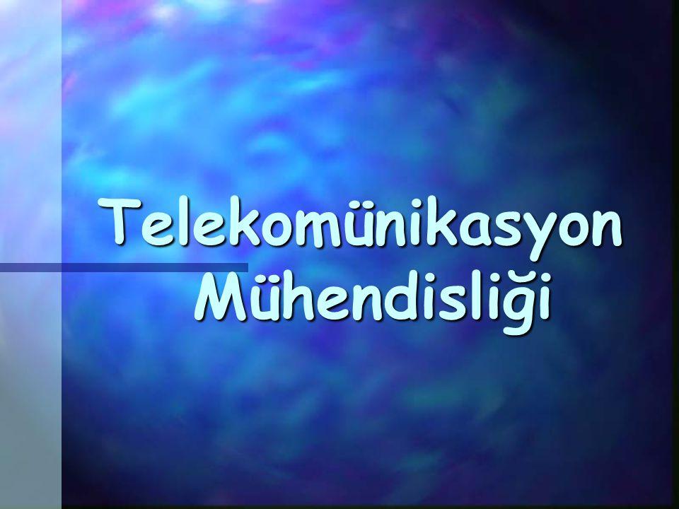 Telekomünikasyon Mühendisliği