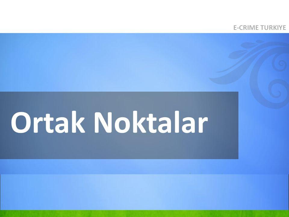 Ortak Noktalar E-CRIME TURKIYE