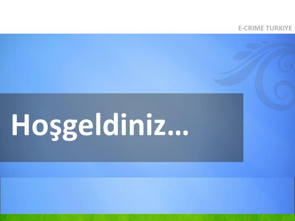 Hoşgeldiniz… E-CRIME TURKIYE