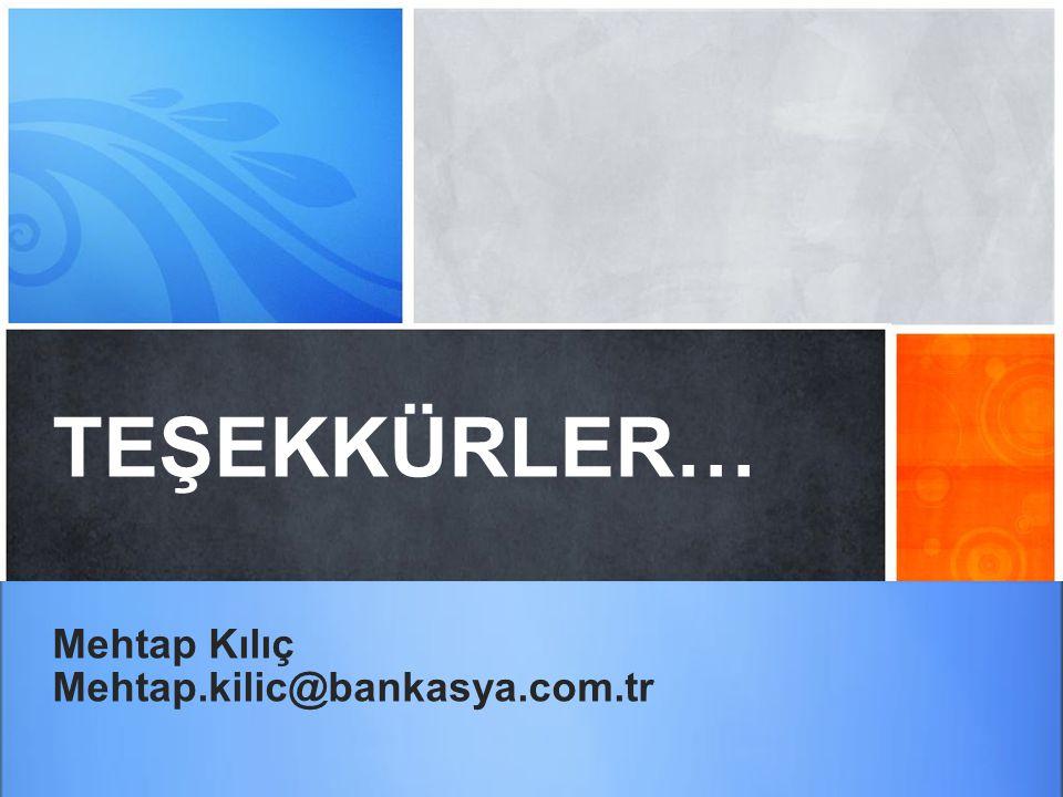SORULAR… ? TEŞEKKÜRLER… Mehtap Kılıç Mehtap.kilic@bankasya.com.tr