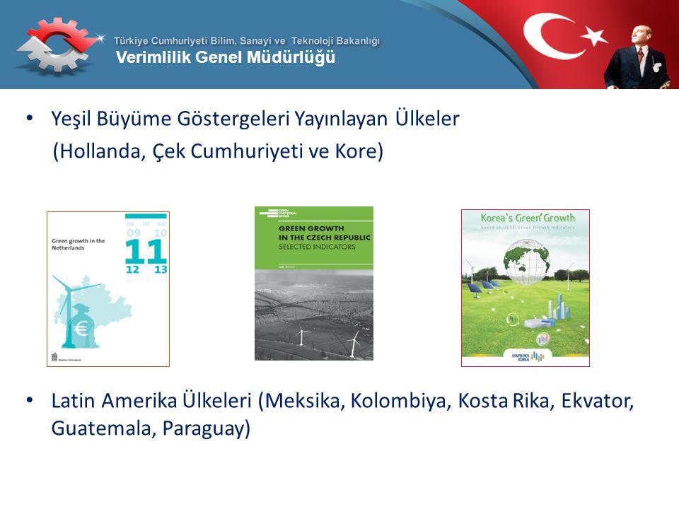Verimlilik Genel Müdürlüğü Yeşil Büyüme Göstergeleri Yayınlayan Ülkeler (Hollanda, Çek Cumhuriyeti ve Kore) Latin Amerika Ülkeleri (Meksika, Kolombiya
