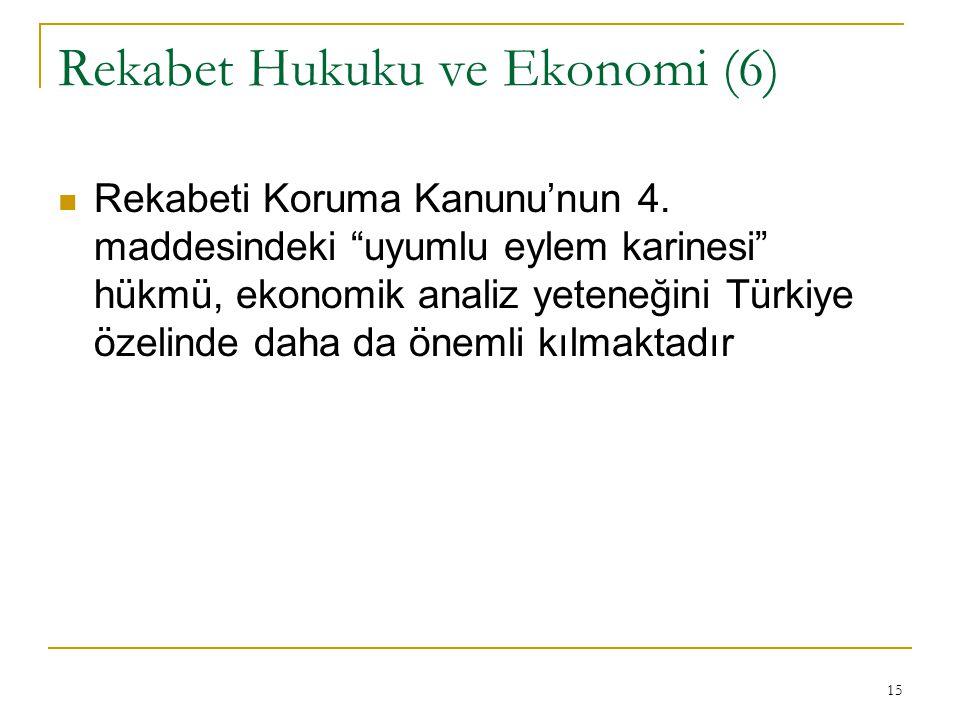 15 Rekabet Hukuku ve Ekonomi (6) Rekabeti Koruma Kanunu'nun 4.