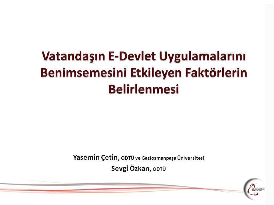 Yasemin Çetin, ODTÜ ve Gaziosmanpaşa Üniversitesi Sevgi Özkan, ODTÜ