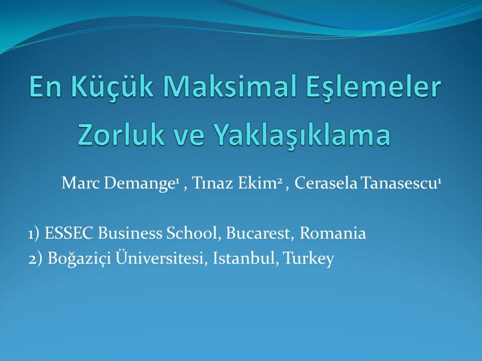 Marc Demange 1, Tınaz Ekim 2, Cerasela Tanasescu 1 1) ESSEC Business School, Bucarest, Romania 2) Boğaziçi Üniversitesi, Istanbul, Turkey