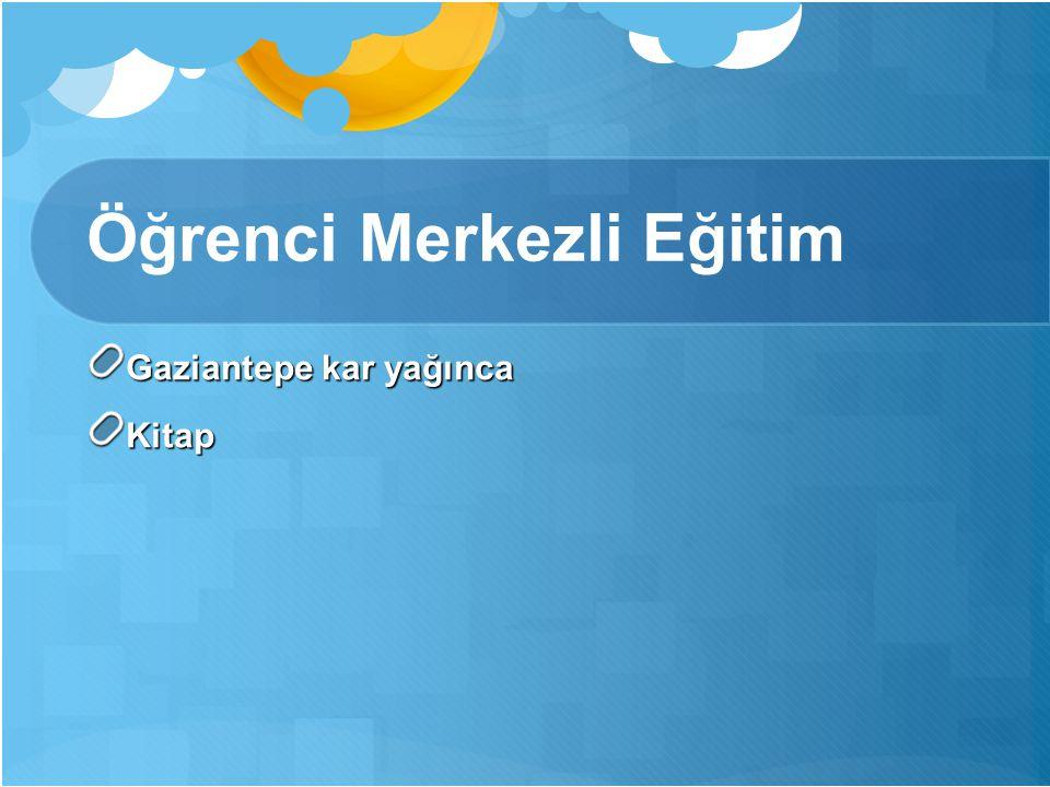 Öğrenci Merkezli Eğitim Gaziantepe kar yağınca Kitap