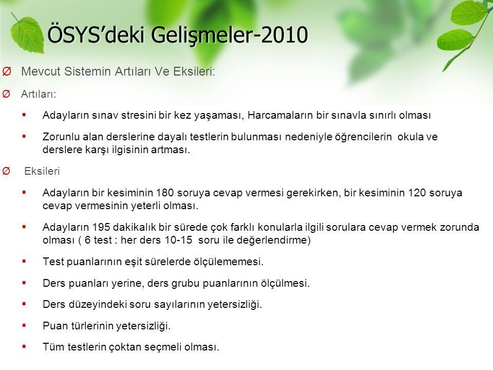 Ø Mevcut Sistemin Artıları Ve Eksileri: Ø Artıları:  Adayların sınav stresini bir kez yaşaması, Harcamaların bir sınavla sınırlı olması  Zorunlu ala