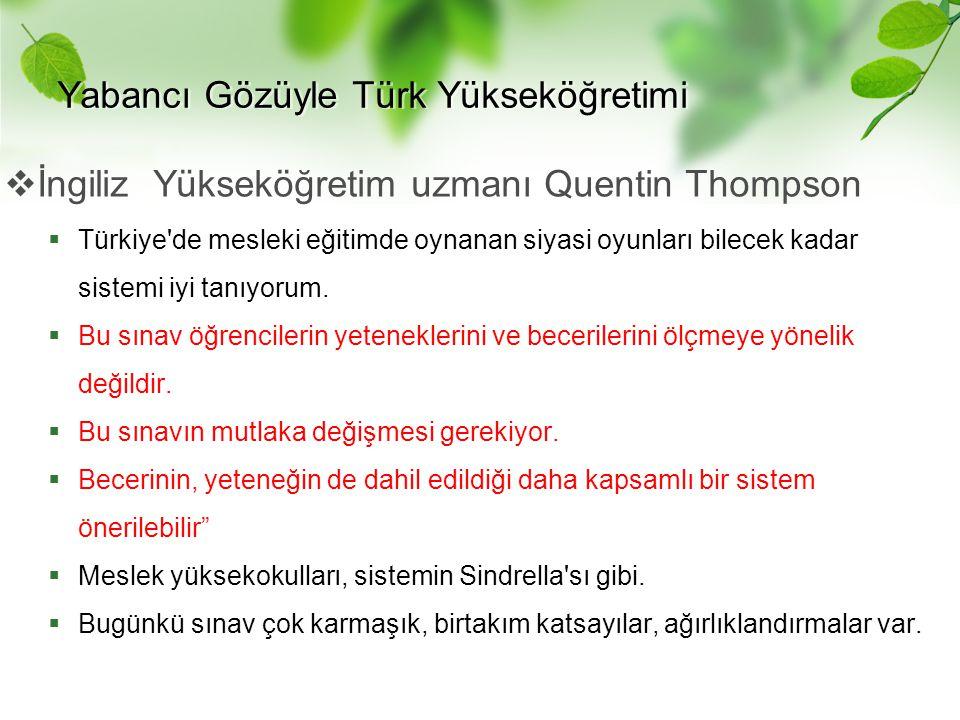 Yabancı Gözüyle Türk Yükseköğretimi  İngiliz Yükseköğretim uzmanı Quentin Thompson  Türkiye'de mesleki eğitimde oynanan siyasi oyunları bilecek kada