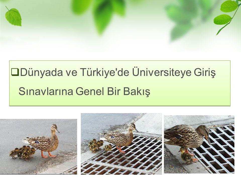 Dünyada ve Türkiye'de Üniversiteye Giriş Sınavlarına Genel Bir Bakış