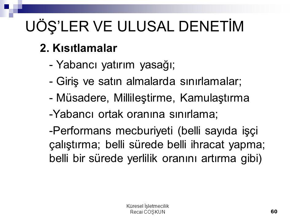 Küresel İşletmecilik Recai COŞKUN60 UÖŞ'LER VE ULUSAL DENETİM 2.