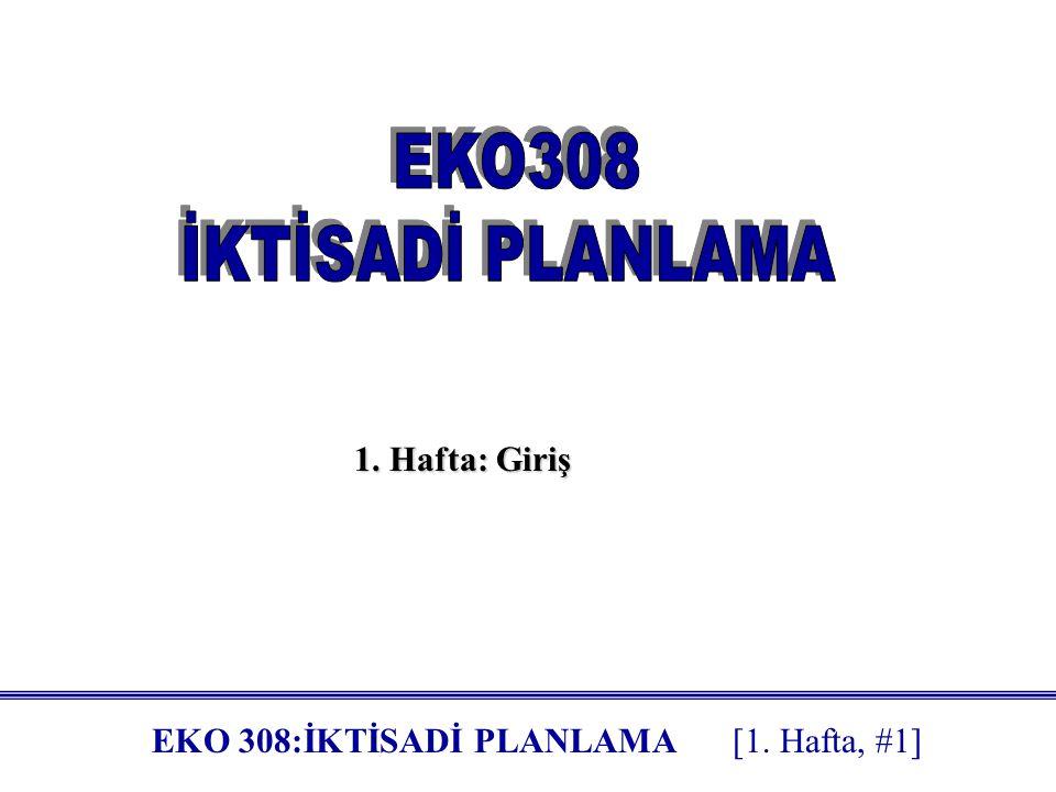 EKO 308:İKTİSADİ PLANLAMA [1.