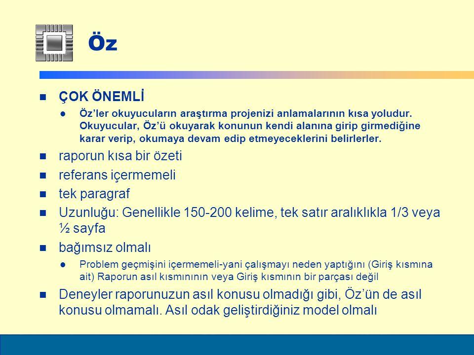ELEC6021 Öz saw@ecs.soton.ac.uk ÇOK ÖNEMLİ Öz'ler okuyucuların araştırma projenizi anlamalarının kısa yoludur.