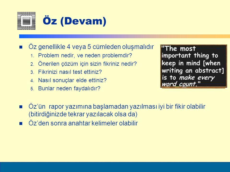 ELEC6021 Öz (Devam) Öz genellikle 4 veya 5 cümleden oluşmalıdır 1.