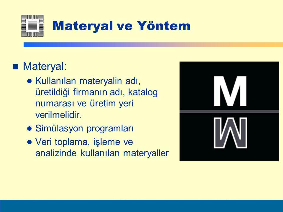 ELEC6021 Materyal ve Yöntem Materyal: Kullanılan materyalin adı, üretildiği firmanın adı, katalog numarası ve üretim yeri verilmelidir.