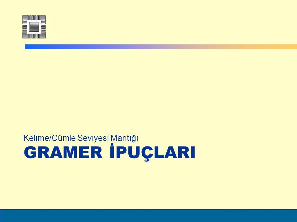 ELEC6021 GRAMER İPUÇLARI Kelime/Cümle Seviyesi Mantığı