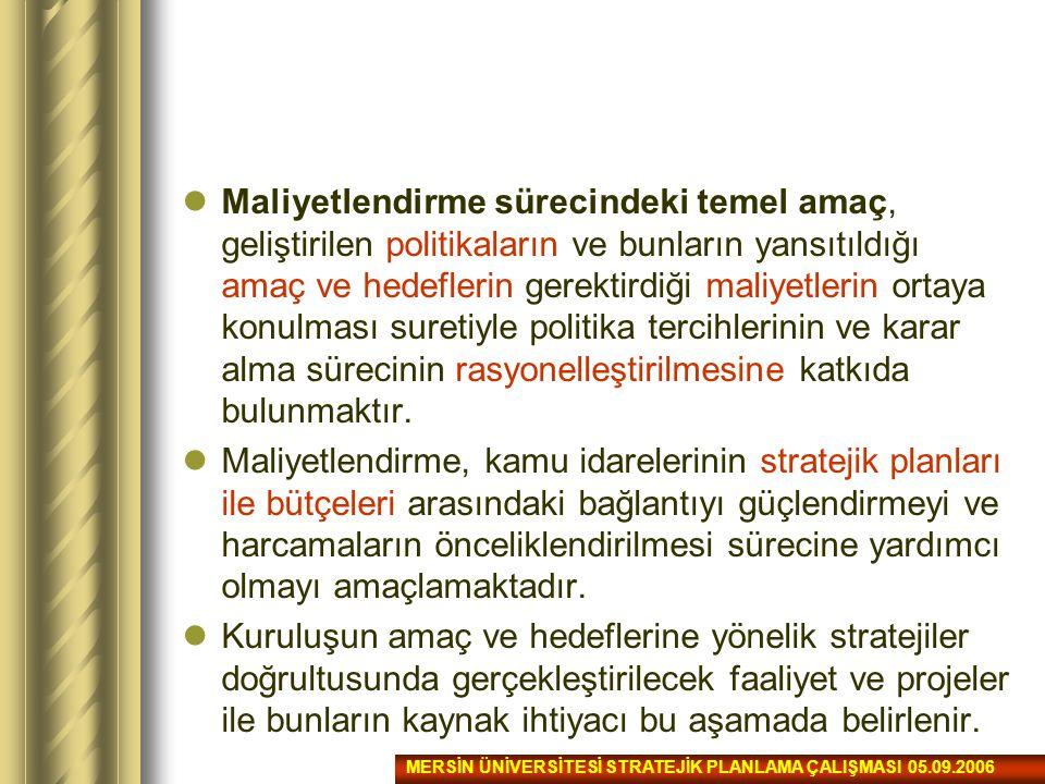 Merkezi Yönetim Bütçe Süreci MERSİN ÜNİVERSİTESİ STRATEJİK PLANLAMA ÇALIŞMASI 05.09.2006