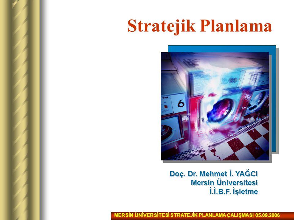 Stratejik Planlama Hazırlığı –Planlama çalışmalarının sahiplenilmesinin sağlanması.