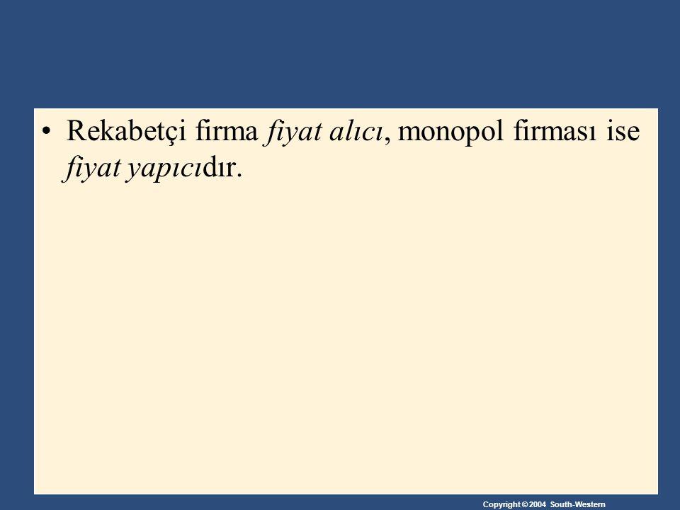 Copyright © 2004 South-Western Bir firmanın monopol olabilmesi için aşağıdaki iki şartın mevcut olması gerekir: Firma, ürününün tek satıcısı olmalıdır.